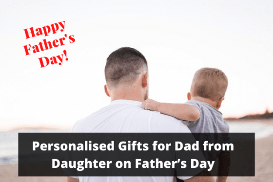 Personalised Gifts for Dad from Daughter on Father's Day