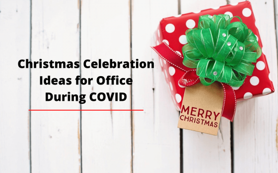 Christmas Celebration Ideas for Office During COVID